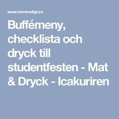 Buffémeny, checklista och dryck till studentfesten - Mat & Dryck - Icakuriren