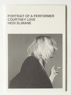 Portrait of a Performer Courtney Love | Hedi Slimane
