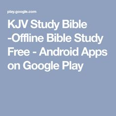 KJV Study Bible -Offline Bible Study Free - Android Apps on Google Play