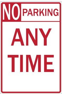 Sign, NO PARKING ANY TIME, 12X18 EGP