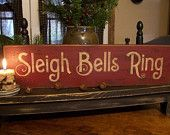 Sleigh Bells Ring Primitive Wood Christmas Sign