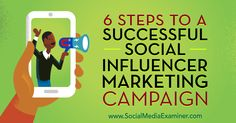 6 Steps to a Successful Social Influencer Marketing Campaign http://www.socialmediaexaminer.com/6-steps-to-successful-social-influencer-marketing-campaign?utm_source=rss&utm_medium=Friendly Connect&utm_campaign=RSS @smexaminer