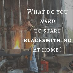 What do you need to start blacksmithing at home? This article will lay out the 8 must-haves for starting your own backyard forge.