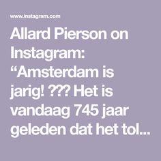 """Allard Pierson on Instagram: """"Amsterdam is jarig! ❌❌❌ Het is vandaag 745 jaar geleden dat het tolprivilege werd afgegeven door graaf Floris V. Amsterdam heette toen nog…"""""""