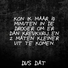 Spreuken Words Quotes, Wise Words, Sayings, Confirmation Quotes, Dutch Quotes, Monday Quotes, Word Up, Laugh Out Loud, Cool Words
