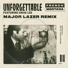 """""""Unforgettable - Major Lazer Remix"""" by French Montana Swae Lee Major Lazer was added to my Brani playlist on Spotify"""