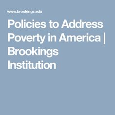 Policies to Address Poverty in America   Brookings Institution