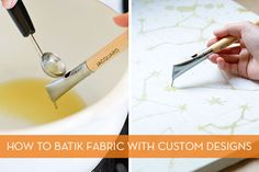 How To: Batik Fabric with a Tjanting Tool
