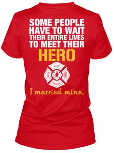 FIREFIGHTER'S WIFE - Check out our board for shirts for the whole family. Like the shirt? Pin it then click the image to get yours :)