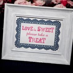 Thought this sign was cute, but not sure if treats will be just sitting by the door, or if they will already be place at the table as a wedding favor?