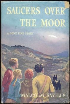 Saucers Over the Moor; A Lone Pine Story by Malcolm Saville £70 - Jolly good 1950's fun with the Lone Pine Club. Redolent of Enid Blyton with much emphasis on location, these books include many vivid descriptions of English countryside, villages and towns.