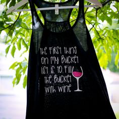 The first think on my bucket list is to fill the bucket with wine Tank by TraceysTrendyVinyl on Etsy
