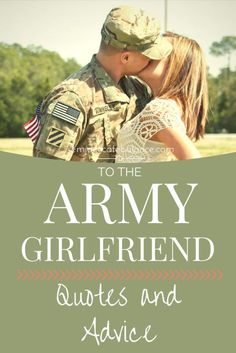 To the Army Girlfriend, Great Quotes and Advice for all milsos!