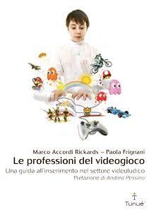 Le professioni del videogioco, Marco Acoordi Rickards, Paola Frignani, Tunué