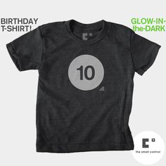 Birthday Shirt - Birthday - Tenth Birthday - Boys Birthday Shirt - Girls Birthday Shirt - Birthday Gift - Glow in the Dark - 10