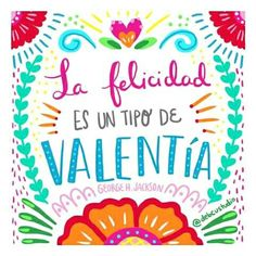La felicidad es un tipo de valentía Mexico Quotes, Motivational Quotes, Inspirational Quotes, Pink Quotes, Magic Words, Spanish Quotes, All You Need Is Love, Happy Thoughts, Positive Vibes