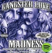 Gangster Love Madness, an album by Various Artists on Spotify