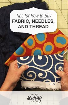 Tips for How to Buy Fabric, Needles, and Thread   National Sewing Circle