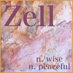 Boys Name: Zell; Name Meaning: wise, peaceful; Name Origin: Hebrew