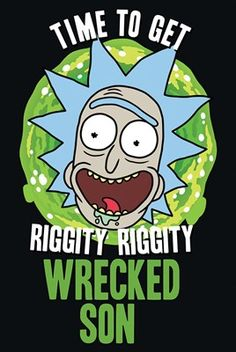 Buy Rick and Morty Maxi Poster - Riggity Riggity Wrecked online and save! Rick and Morty Maxi Poster – Riggity Riggity Wrecked Maxi Poster 61 × Our posters are rolled, wrapped and shipped in post. Rick And Morty Time, Rick And Morty Quotes, Ricky And Morty, Rick I Morty, Rick And Morty Poster, Rick And Morty Drawing, Rick And Morty Stickers, Mister Meeseeks, Wubba Lubba