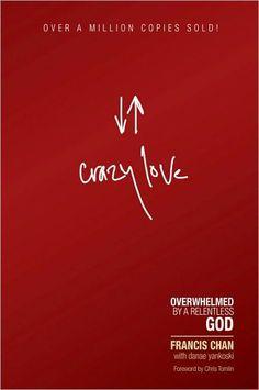 Crazy Love. Francis Chan.