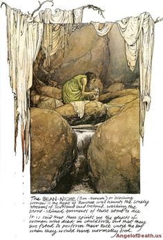 """The Bean-Nighe or """"Washing Woman"""" is a type of Banshee who haunts the lonely streams of Ireland, washing the blood-stained garments of those about to die.  It is said that these spirits are the ghosts of women who died in childbirth and that they are fated to perform their task until the day when they would have normally died."""