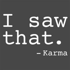 I Saw That, Karma - Bad Idea T-shirts
