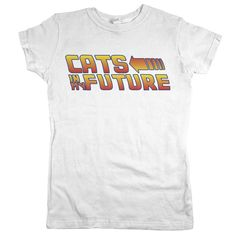 """Are you a fan of cats... and a certain 1980s back to time travel movie? Our retro """"Cats In My Future"""" shirt is a favorite of any cat lover…and 80s movie buff!"""