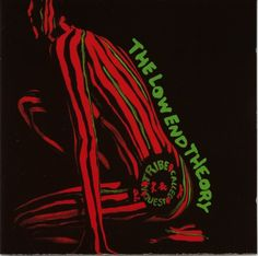 a Tribe Called Quest  / the Lower End Theory