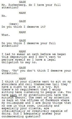 The Social Network. Brilliant scene between the lawyers and Zuckerberg
