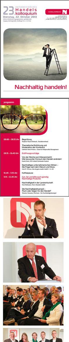 Götz Werner und Maurice Stanszus auf dem 23. Handelskolloquium in Wien 24. Oktober 2013 Beim 23. Handelskolloquium diskutierten Experten aus Forschung und Handel darüber, wie Handelsunternehmen den Spagat zwischen nachhaltiger Unternehmenspolitik und ökonomischer Leistbarkeit meistern können und welche Erfolgsrezepte hinter glaubwürdiger und nachhaltiger Personalführung stehen. http://www.handelsverband.at/18965.html