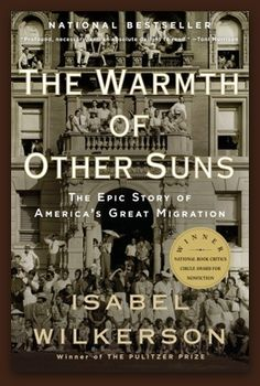 The Warmth of Other Suns- The Epic Story of America's Great Migration by Isabel Wilkerson
