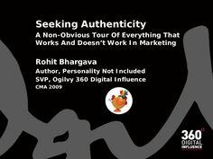 seeking-authenticity-keynote-from-canadian-marketing-association by Rohit Bhargava via Slideshare