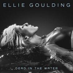Dead In The Water by Ellie Goulding