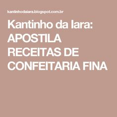 Kantinho da Iara: APOSTILA RECEITAS DE CONFEITARIA FINA