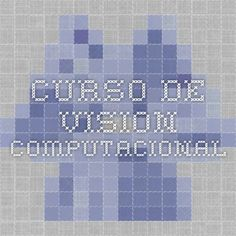 Curso de Vision Computacional