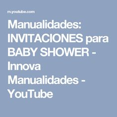 Manualidades: INVITACIONES para BABY SHOWER - Innova Manualidades - YouTube