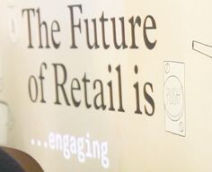 The Future of Retail is Engaging