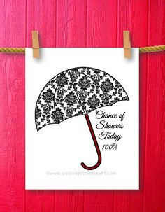 This printable bathroom decor sign features a black and white damask umbrella with a red handle. It reads, Chance of Shower Today 100%