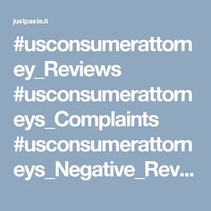 #usconsumerattorney_Reviews #usconsumerattorneys_Complaints #usconsumerattorneys_Negative_Reviews  #usconsumerattorneys