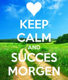 keep-calm-and-succes-morgen.png (600×700)