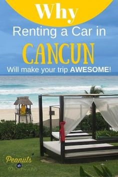 Why Renting a Car in Cancun Will Make Your Trip Awesome - Peanuts or Pretzels
