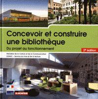 Anne-Marie Chaintreau et Thierry Claerr - Concevoir et construire une bibliothèque - Du projet au fonctionnement. - Fonds  Pro cote 022 CON