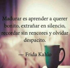 Read frida kahlo from the story Frases De Amor Y Canciones De Amor by (criss) with 361 reads. Great Quotes, Quotes To Live By, Me Quotes, Qoutes, The Words, Frida Quotes, Quotes En Espanol, Spanish Quotes, Spanish Inspirational Quotes