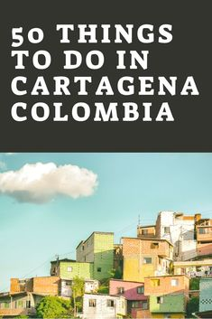 Heres the best list of things to do in Cartagena Colombia! Its a list of 50 things you can do in Cartagena, the biggest on Pinterest! Check it out and use it to plan a trip to Cartagena! Youll never get bored there using this list!