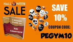 """HAPPY HALLOWEEN!  No tricks here – we're all about the treats!  Now through HALLOWEEN, save 10% on the best-selling book """"Ultimate Male Enhancement Guide"""".  You'll receive exclusive access to 28 of the most valuable male enhancement exercise instructional videos out there.   GET THE BUNDLE!  Get the bundle of both the book (paperback or eBook) AND the instructional video series and save even more!!  Use code PEGYM10 to take advantage of this offer! Male Enhancement Exercises, Paperback Books, Happy Halloween, The Book, Coding, Treats, Teaching, Videos, Sweet Like Candy"""