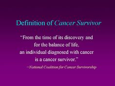 cancer survivors | Slide 3. Definition of Cancer Survivor