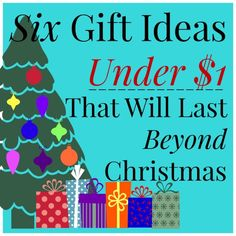 Six Gift Ideas Under $1 That Will Last Beyond Christmas