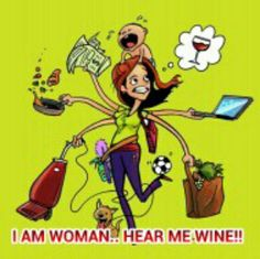 I am woman...hera me wine¡¡¡¡