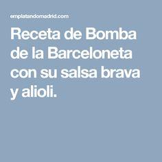 Receta de Bomba de la Barceloneta con su salsa brava y alioli.